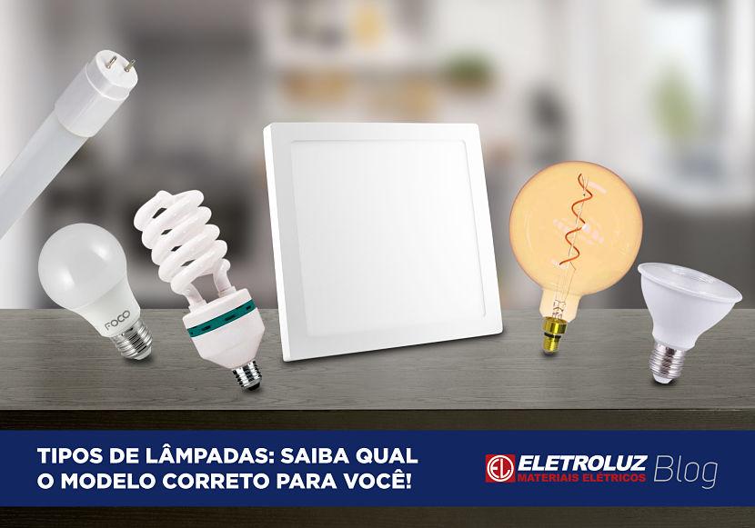 Tipos de lâmpada: conheça as mais utilizadas!