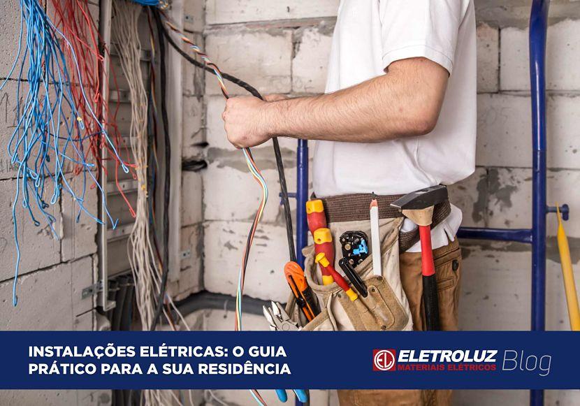 Instalações elétricas: o guia prático para a sua residência